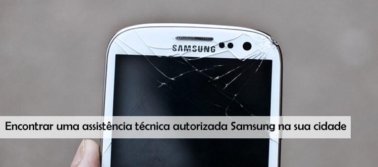 Encontrar uma assistência técnica autorizada Samsung na sua cidade